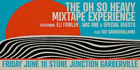 OH So Heavy Mixtape Experience  w/the Garbervillains tickets