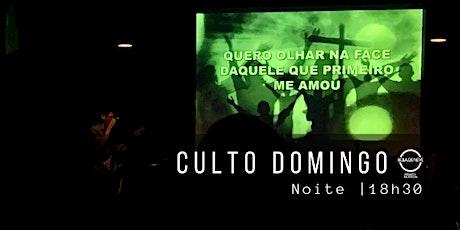 CULTO- DOMINGO - NOITE ingressos