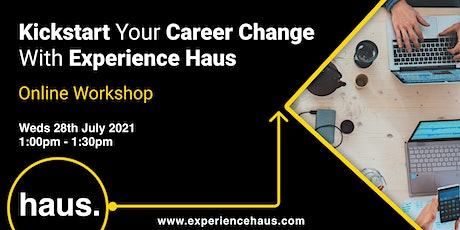 Kickstart Your Career Change With Experience Haus tickets