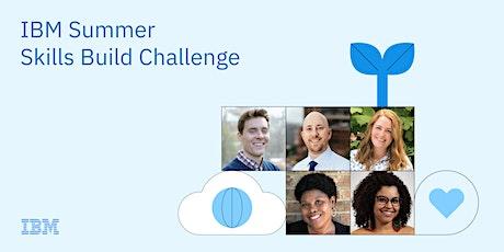 IBM Summer Skills Build Challenge Launch Event tickets
