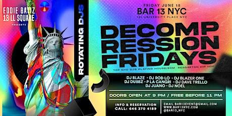 Decompression Fridays @Bar 13  Fri. June 18th tickets