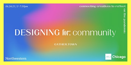 Designing For Community: Connecting Creatives to Reflect on the Pandemic tickets