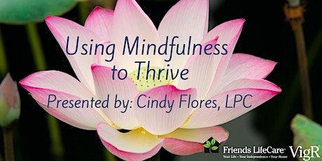 Using Mindfulness to Thrive (Friends Life Care VigR® Webinar) tickets