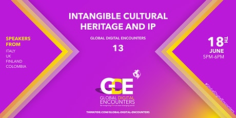Global Digital Encounters 13: Intangible Cultural Heritage and IP tickets