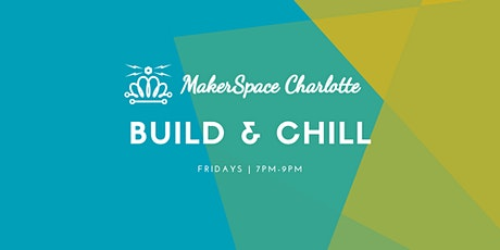 MakerSpace CLT Build & Chill tickets