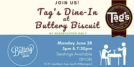Tag's Dine-In at Buttery Biscuit, Monday June 28 tickets