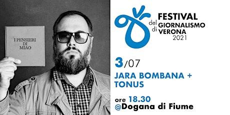 FGV 2021 - Jara Bombana + Tonus biglietti