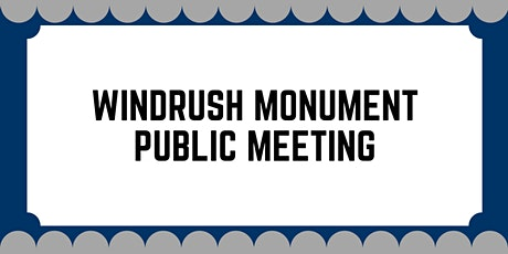 Public Meeting about the Windrush Monument tickets