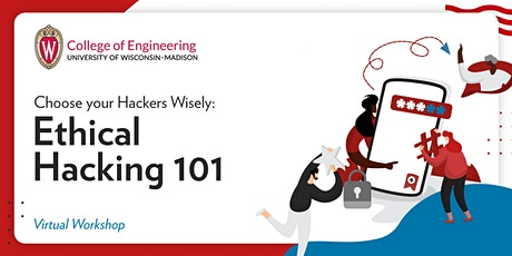 Choose your Hackers Wisely: Ethical Hacking 101 tickets