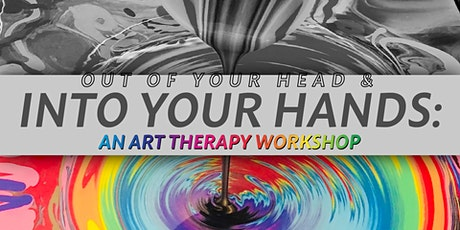 Into Your Hands: An Art Therapy Workshop tickets