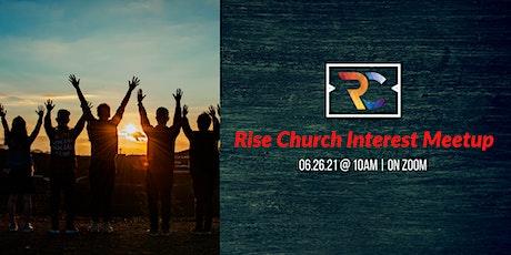 Rise Church Interest Meetup tickets