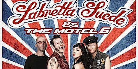 Labretta Suede & The Motel 6 - Original USA Line-Up Reformation Show! tickets