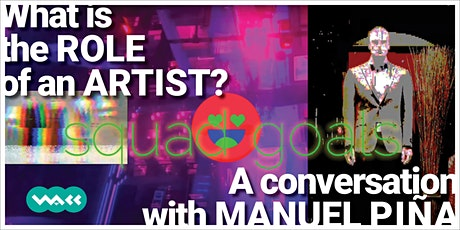 What is the role of an artist? | A conversation with Manuel Piña tickets