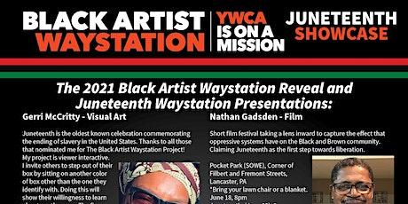 Black Artist Waystation-Juneteenth Reveal tickets