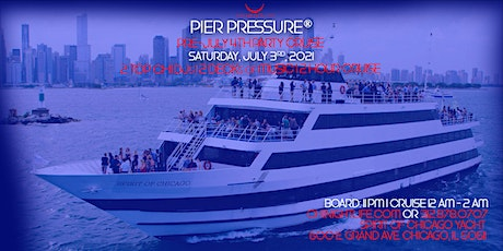 Special Chicago Pier Pressure Pre-July 4th Yacht Party tickets