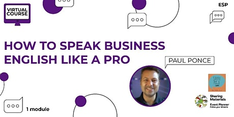Virtual Couse How to Speak business English like a Pro -  By Paul Ponce entradas