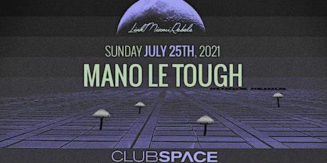 Mano Le Tough @ Club Space Miami tickets