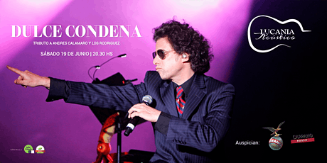LUCANIA ACÚSTICO Dulce Condena tributo  a Andrés Calamaro  y Los Rodríguez entradas
