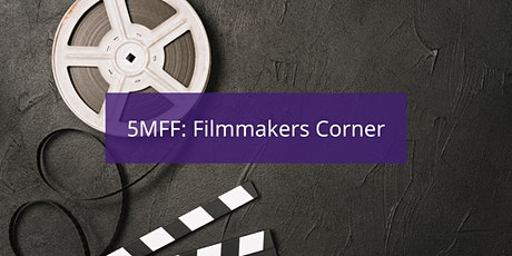 5MFF: Filmmakers Corner # 1 tickets