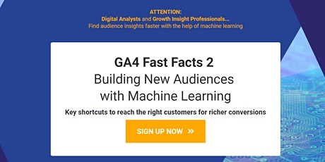 GA4 Fast Facts 2: Building New Audiences with Machine Learning tickets