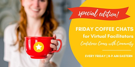 SPECIAL EDITION: Friday Coffee Chats for Virtual Facilitators tickets