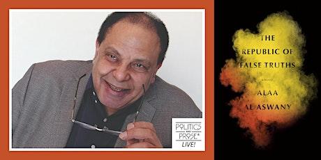 P&P Live! Alaa Al Aswany | THE REPUBLIC OF FALSE TRUTHS w/  Jonathan Smolin tickets