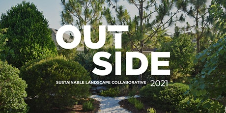 OUTSIDE: Sustainable Landscape Collaborative 2021 tickets