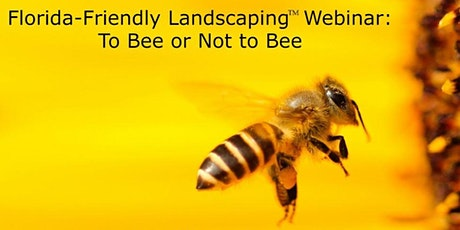Florida-Friendly Landscaping: To Bee or Not to Bee tickets