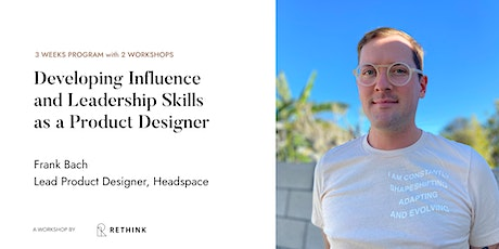 How to Develop Confidence to Influence as a Senior or Lead Product Designer tickets