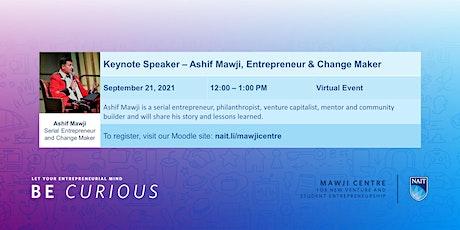 Keynote Speaker - Ashif Mawji, Serial Entrepreneur and Change Maker tickets