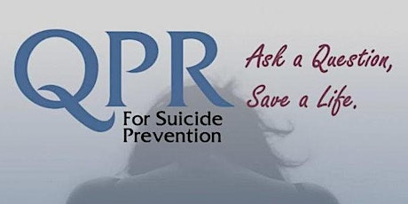QPR Suicide Prevention Training and Lethal  Means Safety tickets