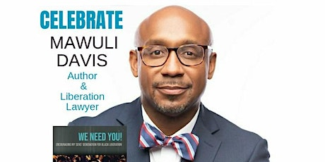 Book Signing Party Celebrating Mawuli Davis and His New Book, WE NEED YOU! tickets