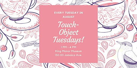 Touch Object Tuesdays! tickets