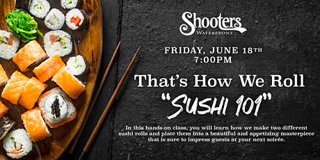 """That's How We Roll """"Sushi 101"""" June 18, @ 7:00pm tickets"""