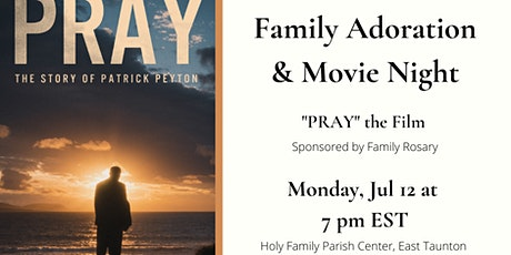 Adoration & Outdoor Movie Night for the Family tickets