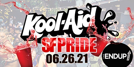 SF PRIDE SATURDAY DAY PARTY - KOOL AID @ ENDUP tickets