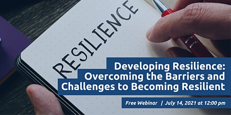 Developing Resilience: Overcoming the Barriers and Challenges tickets