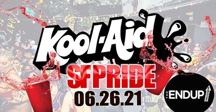 SF PRIDE SATURDAY DAY PARTY - KOOL AID @ ENDUP ( Limited Tickets @ Door!) image