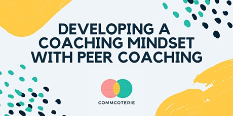 Developing a Coaching Mindset with Peer Coaching tickets