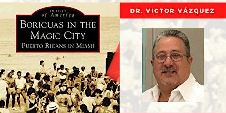 "Book Launch ""Boricuas in the Magic City"" Puerto Ricans in Miami tickets"
