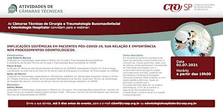 Webinar CROSP - Implicações sistêmicas em pacientes pós-covid-19 ingressos