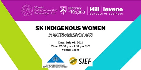 Saskatchewan Indigenous Women Entrepreneurs: A conversation tickets