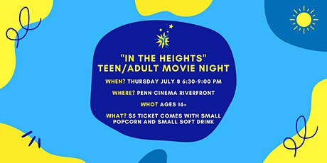 """""""In the Heights"""" Teen/Adult Movie Night tickets"""