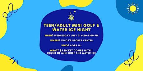 Teen/Adult Vince's Mini Golf & Water Ice Night tickets