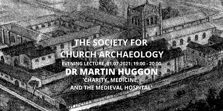 Lecture: Dr  Martin Huggon - Charity, medicine, and the medieval hospital tickets