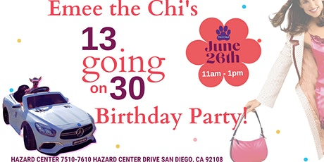 """Emee the Chi's, """"13 going on 30"""" Birthday Party! tickets"""