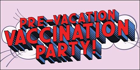 Pre-Vacation Vaccination Part 2 tickets