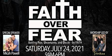 FAITH over FEAR: Battling Fear, Uncertainty, and Doubt By FAITH tickets
