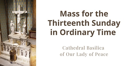 June 27, Sunday Masses at the Cathedral Basilica of Our Lady of Peace tickets