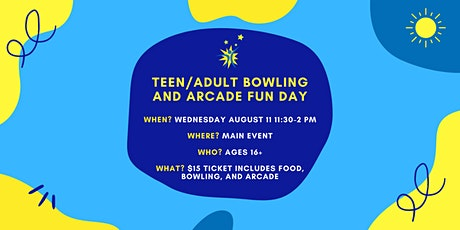 Teen/Adult Bowling and Arcade Fun Day tickets